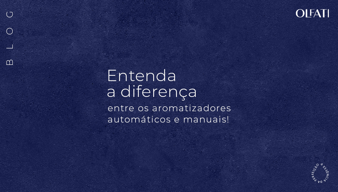 Entenda a diferença entre os aromatizadores automáticos e manuais!